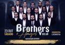 Brothers Vocal e Amigos se apresentam neste sábado no Teleton